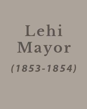 Lehi Mayor 1853-1854